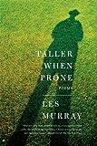 Taller When Prone, Les Murray, 0374533083