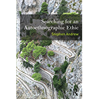 Searching for an Autoethnographic Ethic (Writing Lives: Ethnographic Narratives)