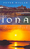 An Iona Prayer Book: Published in This the 60th Anniversary Year of the Founding of the Iona Community