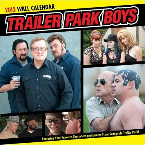 Trailer Park Boys 2013 Calendar (Trailer Park Boys Calendar compare prices)