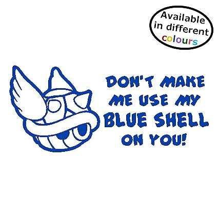 Mario Kart Sticker Wall Window Car Door Home Don't Make Me Use My Blue  Shell Vinyl Decal (Small - 6cm x 15cm)