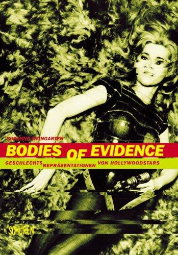 Bodies of Evidence. Geschlechtsrepräsentationen von Hollywood-Stars