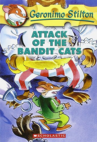 Attack of the Bandit Cats (Geronimo Stilton, No. 8) from Scholastic