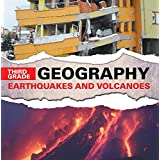 Third Grade Geography: Earthquakes and Volcanoes: Natural Disaster Books for Kids (Children's Earthquake & Volcano Books)