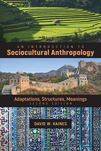 An Introduction to Sociocultural Anthropology: Adaptations, Structures, Meanings
