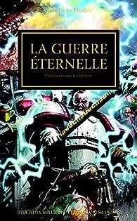 The Horus Heresy : La guerre éternelle par Aaron Dembski-Bowden