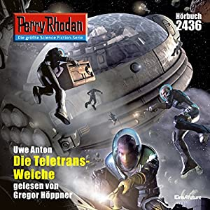 Die Teletrans-Weiche (Perry Rhodan 2436) Hörbuch