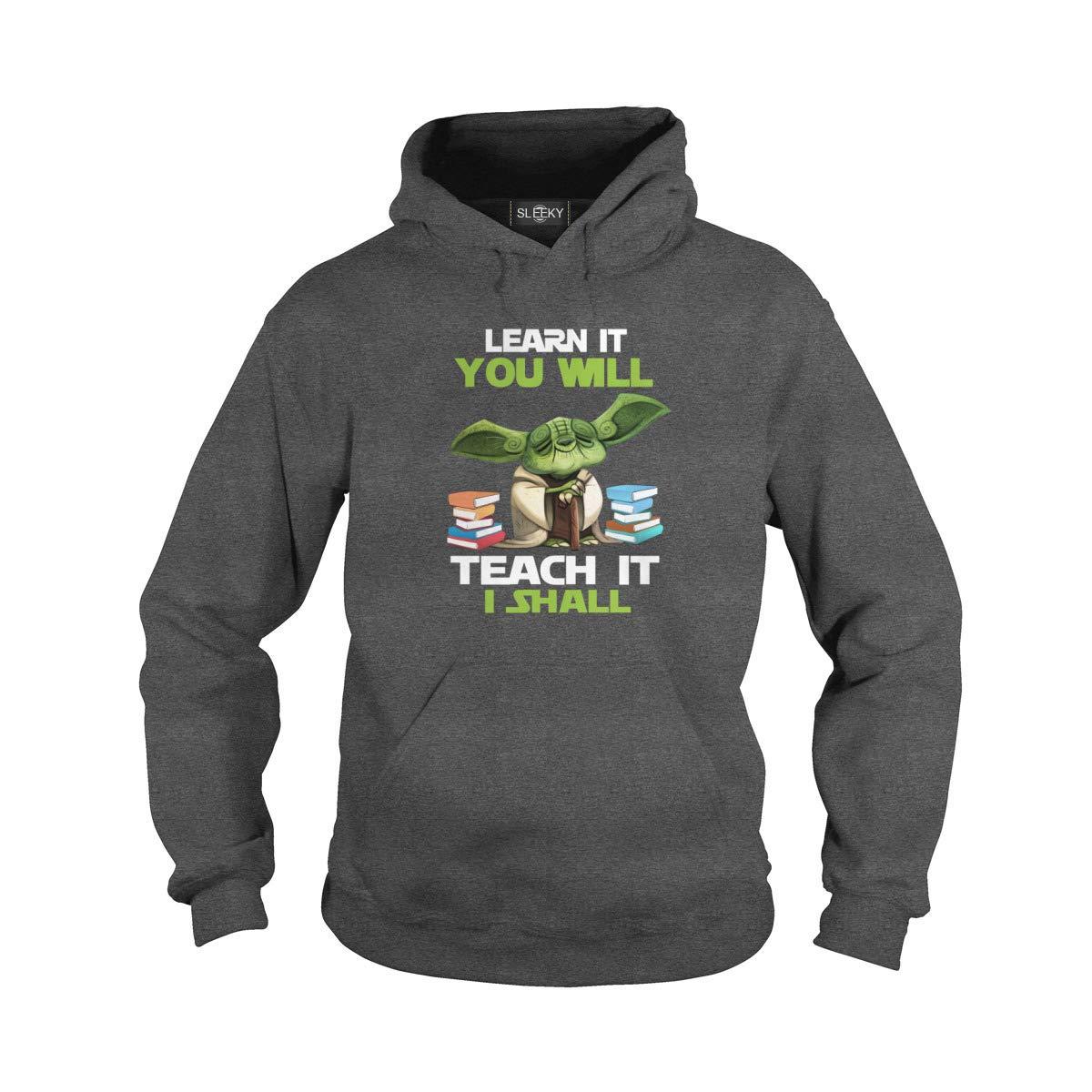 Sleeky Learn It You Will Teach It I Shall Teacher Life T-Shirt