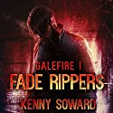 Fade Rippers: Galefire, Book 1 Audiobook by Kenny Soward Narrated by Scott Aiello