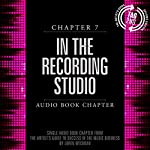 The Artist's Guide to Success in the Music Business (2nd edition): In the Recording Studio (Chapter 7) | Loren Weisman