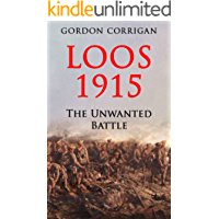 Loos 1915: The Unwanted Battle