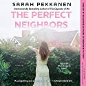 The Perfect Neighbors: A Novel Audiobook by Sarah Pekkanen Narrated by Madeleine Maby