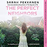 The Perfect Neighbors: A Novel | Sarah Pekkanen