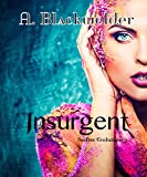 Insurgent (New Adult Alien Invasion): Shifter Evolutions: Book 3