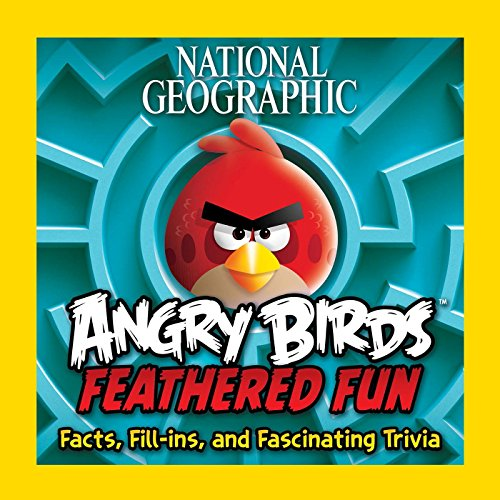 National Geographic Angry Birds Feathered Fun: Facts, Fill-ins, and Fascinating Trivia (Birds Dinosaur Book Angry)