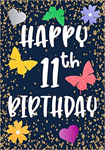 Happy 11th Birthday Gifts For Her Journal Notebook 11 Year Old Journaling Doodling 7 X 10 Keepsake Book Dartan