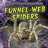 Funnel-Web Spiders (Spiders: Eight-Legged Terrors)
