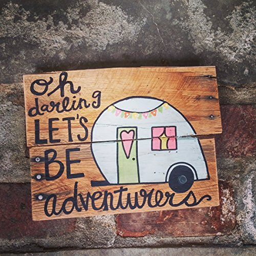 Oh Darling Let's Be Adventurers Reclaimed Wood Sign made our list of Inspirational And Funny Camping Quotes