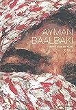 img - for Ayman Baalbaki: Beirut Again and Again book / textbook / text book