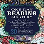 Beading, 2nd Edition: One Day Beading Mastery | Ellen Warren