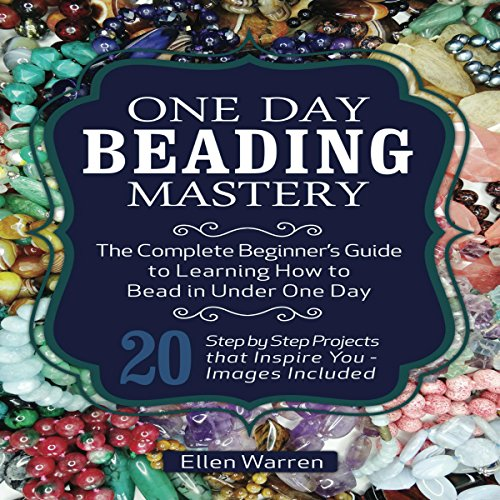 Beading, 2nd Edition: One Day Beading Mastery