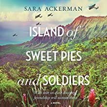 Island of Sweet Pies and Soldiers Audiobook by Sara Ackerman Narrated by Carly Robins, Devon Hales