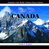 A Primary Source Guide to Canada, Leslie C. Kaplan, 1404227504