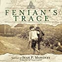 Fenian's Trace Audiobook by Sean P. Mahoney Narrated by Liam Carney