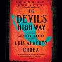 The Devil's Highway: A True Story Audiobook by Luis Alberto Urrea Narrated by Luis Alberto Urrea