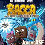 Bacca and the Riddle of the Diamond Dragon: An Unofficial Minecrafter's Adventure |  JeromeASF,Scott Kenemore