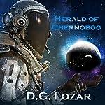 Herald of Chernobog: Cthulhu's Yuggoth | D. C. Lozar