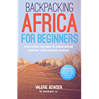 Backpacking Africa for Beginners: Everything You Need to Know Before Starting Your African Journey