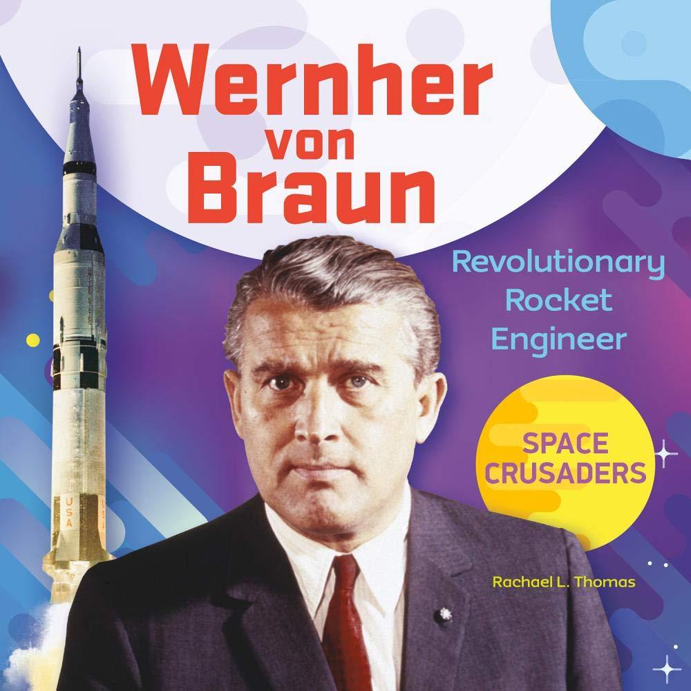 Wernher Von Braun Revolutionary Rocket Engineer Space