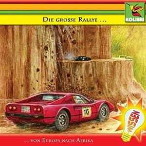 Die große Rallye. Von Europa nach Afrika Hörbuch