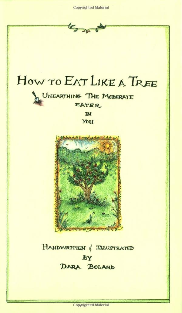 Download How to Eat Like a Tree: Unearthing the Moderate Eater in You pdf epub