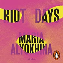 Riot Days Audiobook by Maria Alyokhina Narrated by Kate Lock