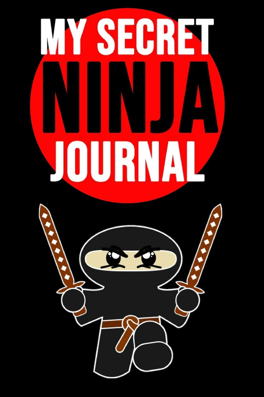 My Secret Ninja Journal: Novelty Composition Notebook ...