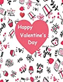 "#6: Happy Valentine's Day Sketch Book: Valentine's Day Gift Blank Sketchbook For Kids Girls Boys Teens, Extra large 8.5"" x 11"", 110 pages, White paper, Sketch, Draw, Write, Doodle, Paint and Have Fun !"