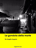 De Angelis Augusto. La gondola della morte (Leggere Giovane Gialli) (Italian Edition)