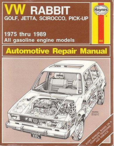 VW Rabbit - Golf, Jetta, Scirocco, Pick-up, 1975 thru 1989 Automotive Repair Manual (Haynes Automotive Repair Manual Series)