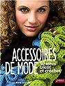 Accessoires de mode : 50 idées tricot et crochet par Alexandre