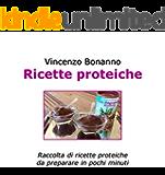 Ricette proteiche: Raccolta di ricette proteiche da preparare in pochi minuti