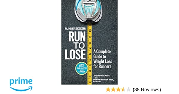 f3a4a51821f92 Runner s World Run to Lose  A Complete Guide to Weight Loss for Runners   Jennifer Van Allen