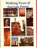Walking Tours of San Luis Potosi
