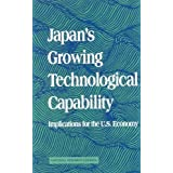 Japan's Growing Technological Capability: Implications for the U.S. Economy by Thomas S. Arrison (1992-09-29)