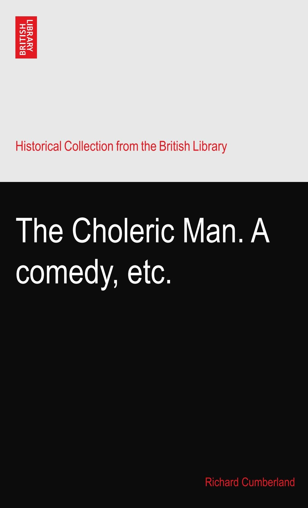 Download The Choleric Man. A comedy, etc. PDF