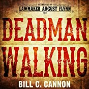Deadman Walking: The Chronicles of Lawmaker August Flynn, Book 4 | Bill C Cannon