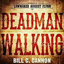 Deadman Walking: The Chronicles of Lawmaker August Flynn, Book 4 Audiobook by Bill C Cannon Narrated by Michael Stuhre