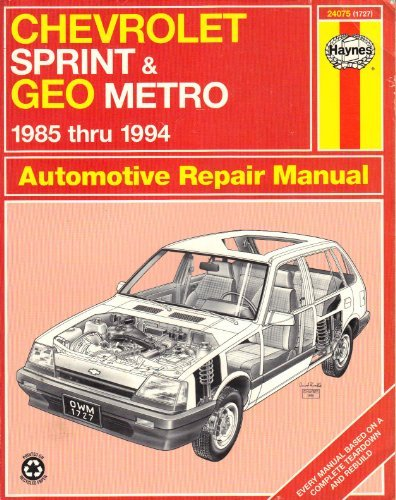 Chevrolet Sprint & Geo Metro Automotive Repair Manual 1985 Thru 1994 (Haynes Automotive Repair Manual Series, 1727)