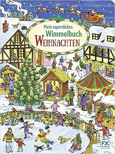 Wimmelbuch Weihnachten.Mein Superdickes Wimmelbuch Weihnachten 9783838000916 Amazon Com
